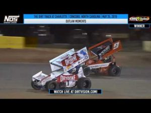 World of Outlaws NOS Energy Drink Sprint Cars at Charlotte May 25, 2019   OUTLAW MOMENTS
